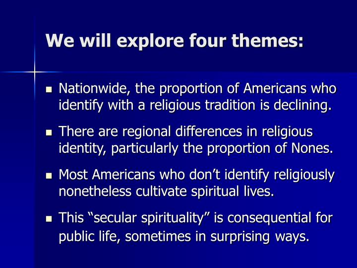 We will explore four themes: