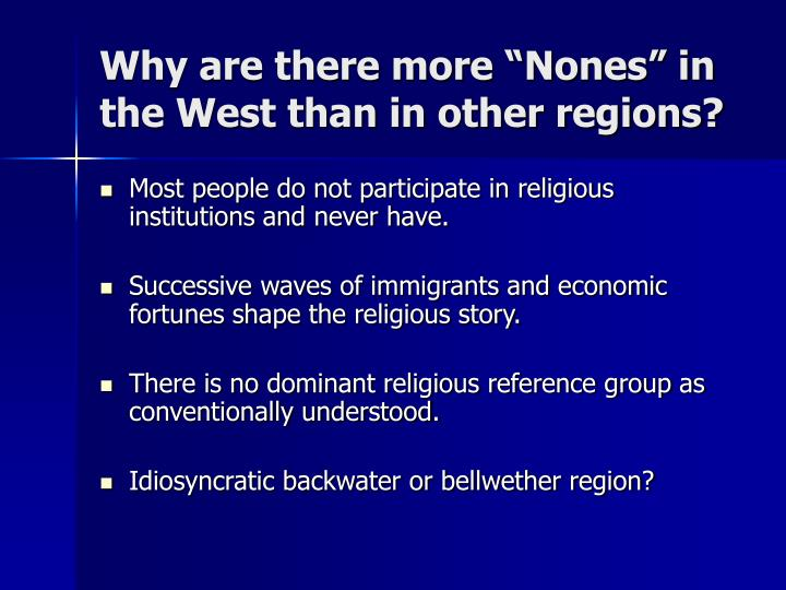 """Why are there more """"Nones"""" in the West than in other regions?"""