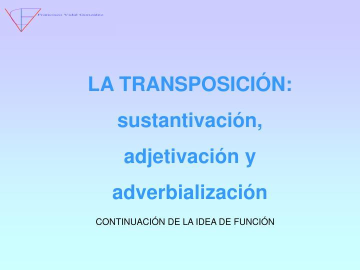 LA TRANSPOSICIÓN:
