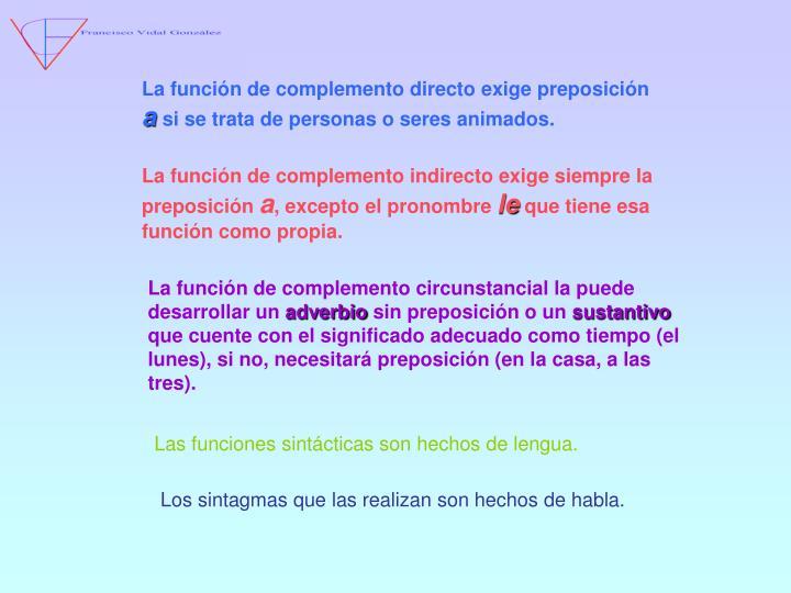 La función de complemento directo exige preposición