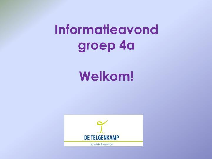 informatieavond groep 4a welkom