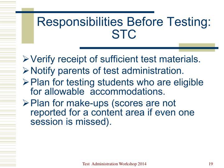 Responsibilities Before Testing: STC