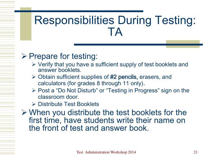 Responsibilities During Testing: TA