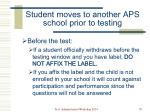 student moves to another aps school prior to testing