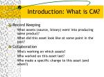 introduction what is cm