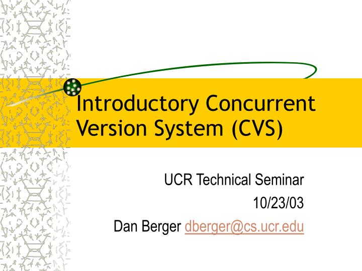Introductory concurrent version system cvs