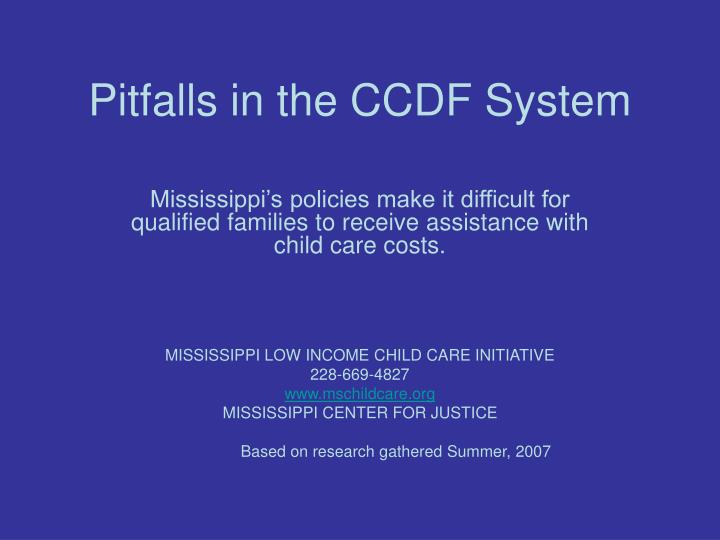 pitfalls in the ccdf system