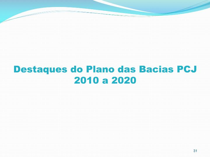 Destaques do Plano das Bacias PCJ 2010 a 2020