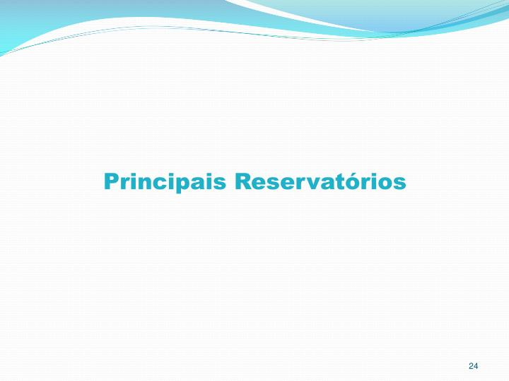 Principais Reservatórios