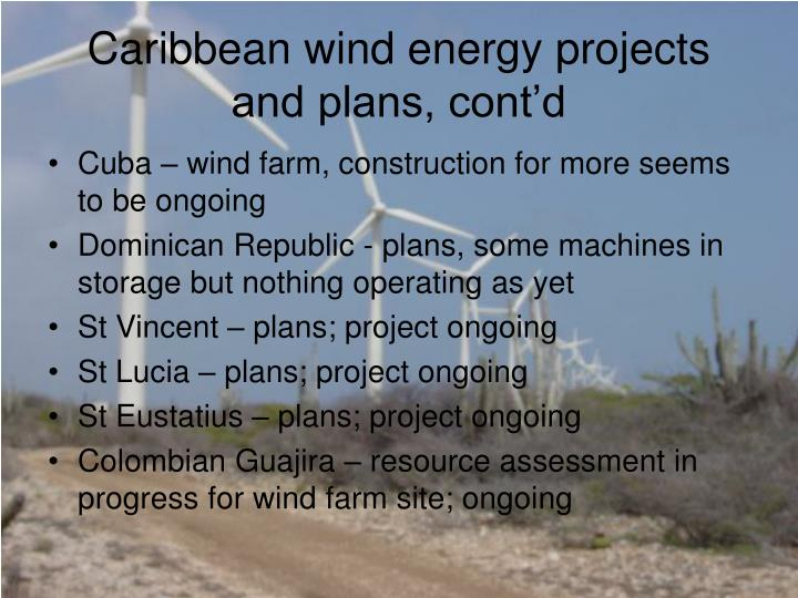 Caribbean wind energy projects and plans, cont'd
