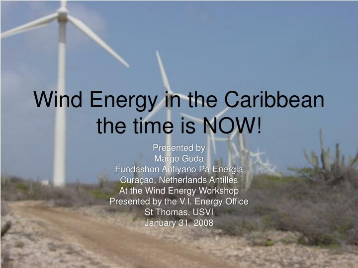 Wind energy in the caribbean the time is now