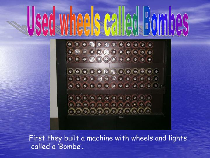 Used wheels called Bombes