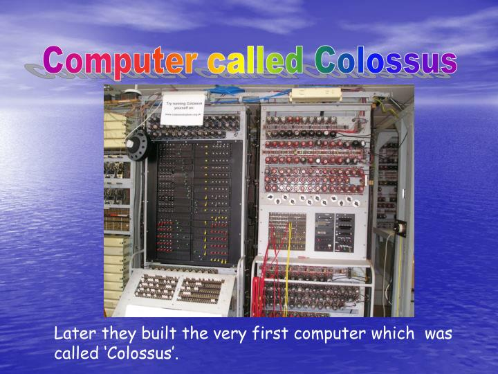 Computer called Colossus