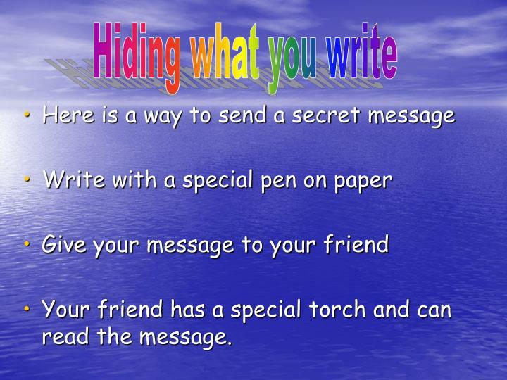 Hiding what you write