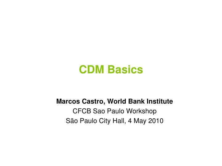 CDM Basics