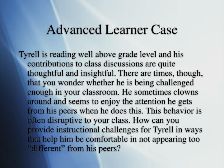 Advanced Learner Case