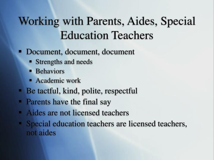 Working with Parents, Aides, Special Education Teachers