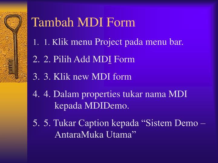 Tambah MDI Form