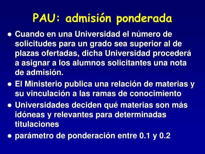 PAU: admisión ponderada