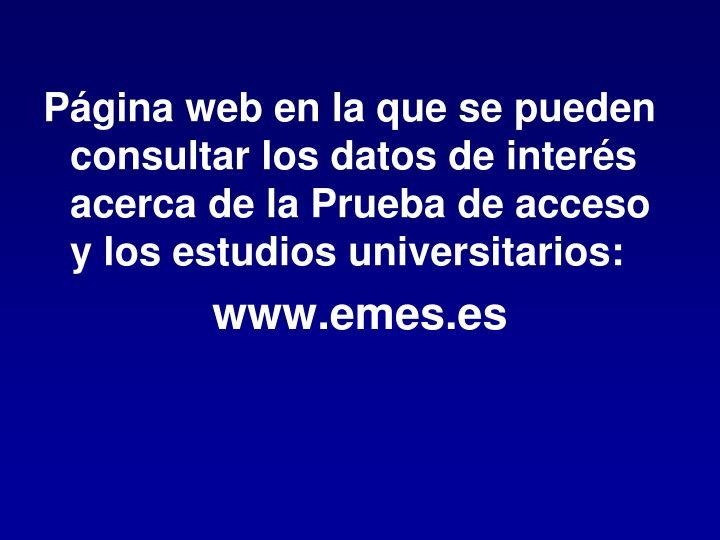 Página web en la que se pueden consultar los datos de interés acerca de la Prueba de acceso y los estudios universitarios: