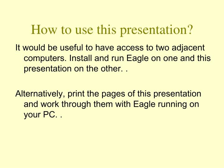 How to use this presentation?