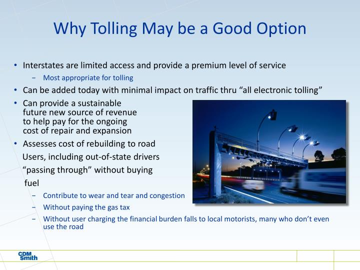 Why Tolling May be a Good Option