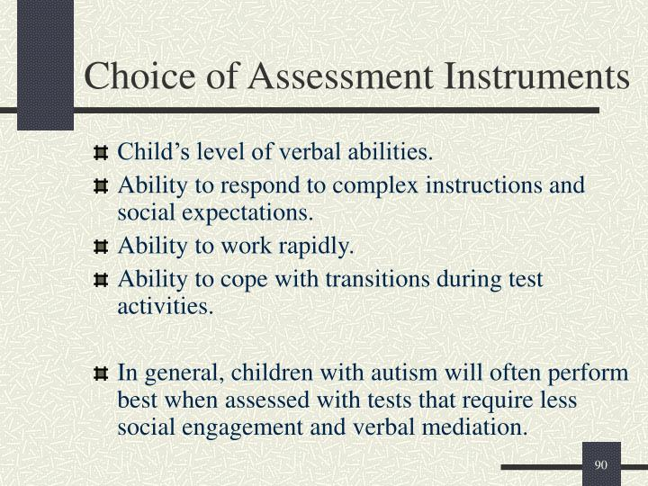 Choice of Assessment Instruments