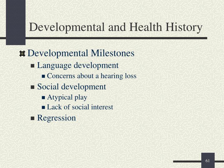 Developmental and Health History