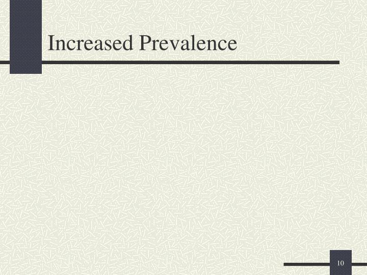 Increased Prevalence