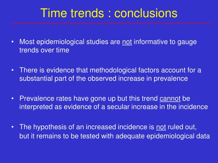 Time trends : conclusions