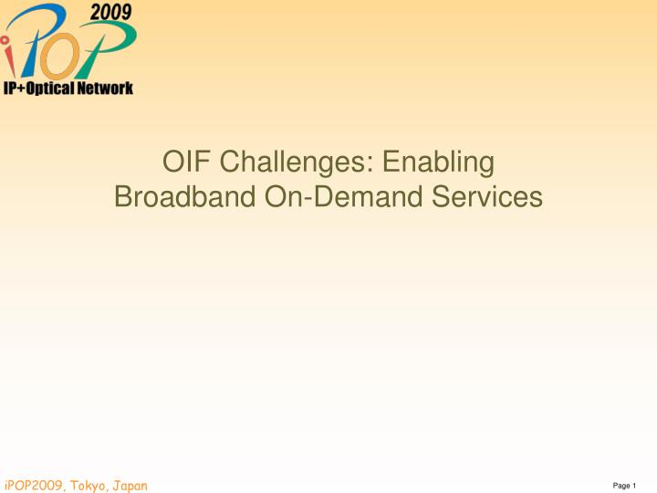 Oif challenges enabling broadband on demand services