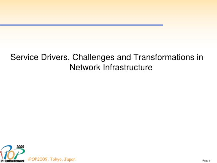 Service Drivers, Challenges and Transformations in Network Infrastructure