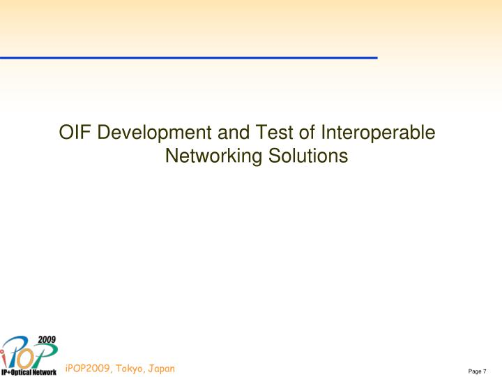 OIF Development and Test of Interoperable Networking Solutions