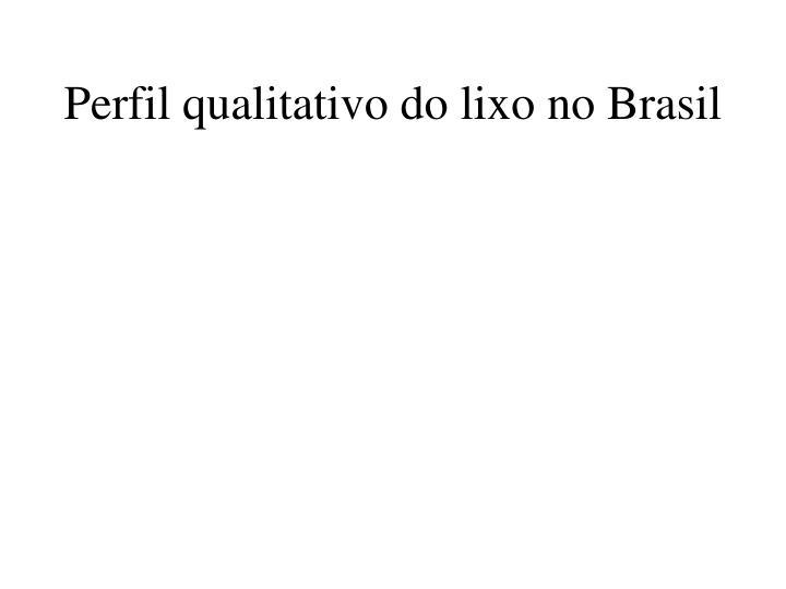 Perfil qualitativo do lixo no Brasil