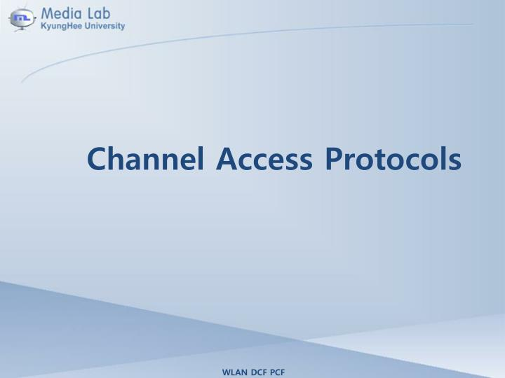 Channel Access Protocols
