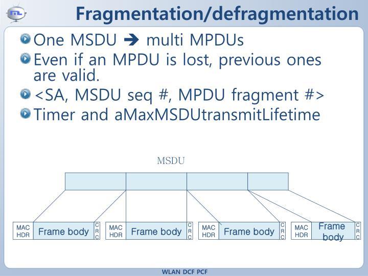 Fragmentation/defragmentation