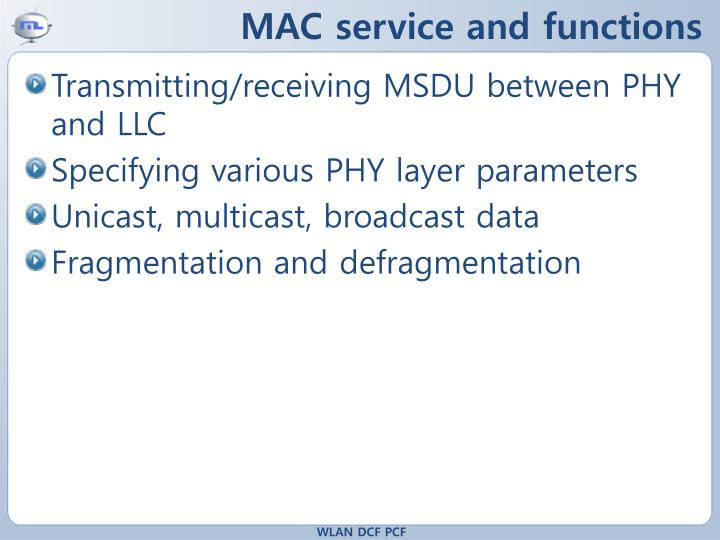 MAC service and functions