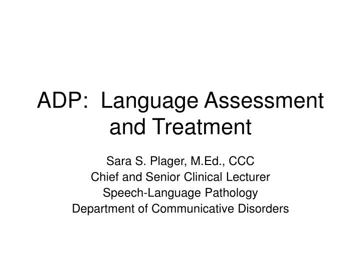 adp language assessment and treatment