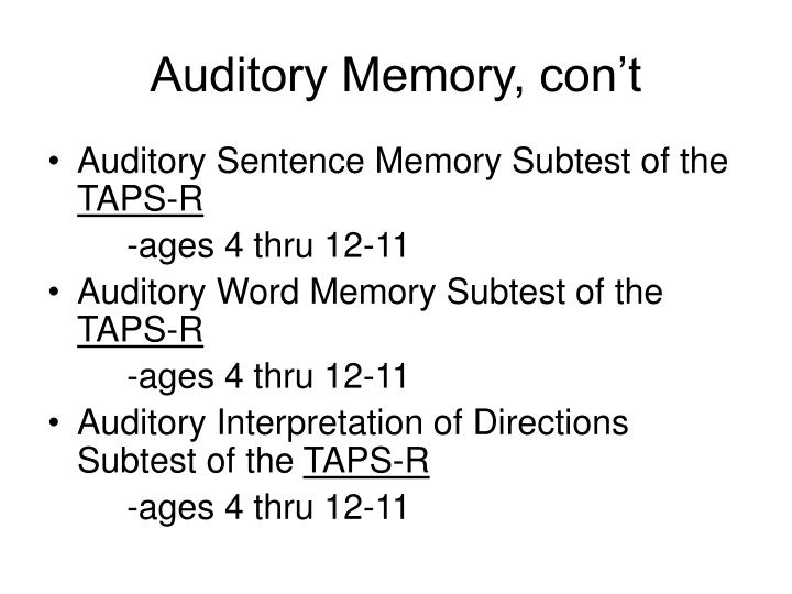 Auditory Memory, con't