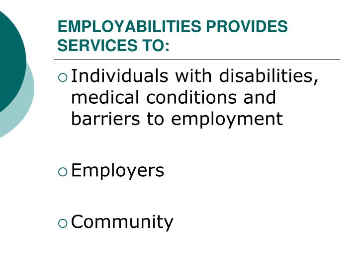 EMPLOYABILITIES PROVIDES SERVICES TO: