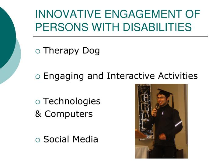 INNOVATIVE ENGAGEMENT OF PERSONS WITH DISABILITIES