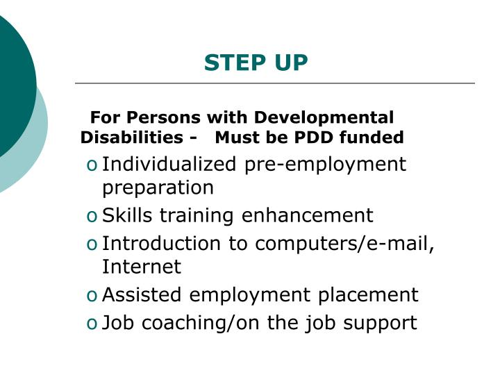 For Persons with Developmental           Disabilities -   Must be PDD funded
