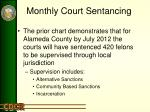 monthly court sentancing