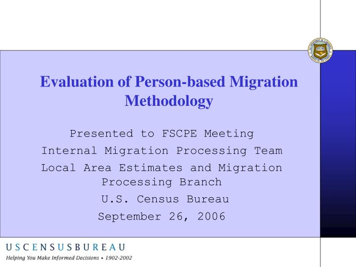 Evaluation of person based migration methodology