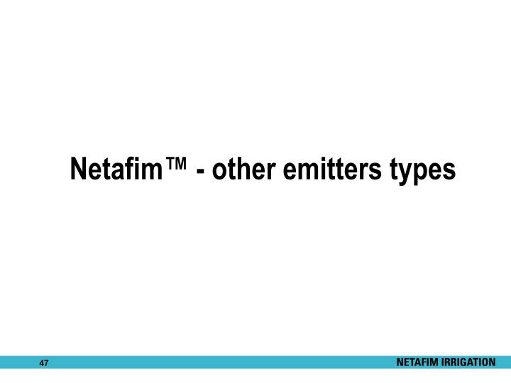 Netafim™ - other emitters types
