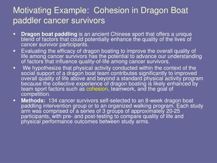 Motivating Example:  Cohesion in Dragon Boat paddler cancer survivors