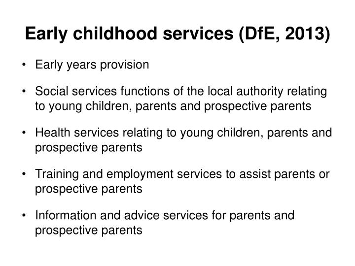 Early childhood services (DfE, 2013)