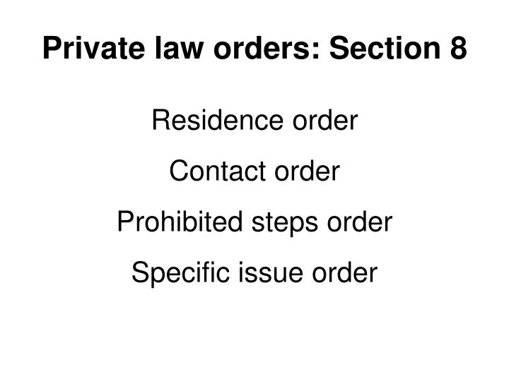 Private law orders: Section 8