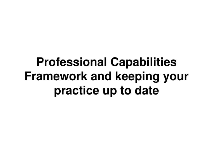 Professional Capabilities Framework and keeping your practice up to date
