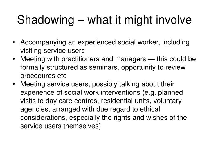 Shadowing – what it might involve